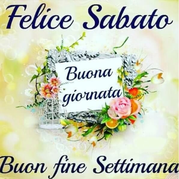 buon sabato e felice weekend