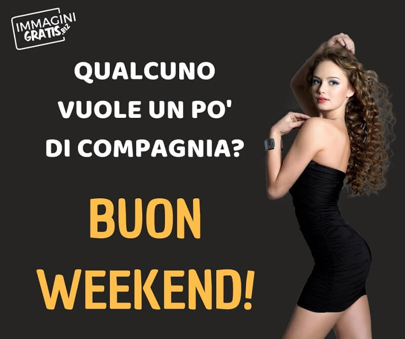 buon weekend sexy